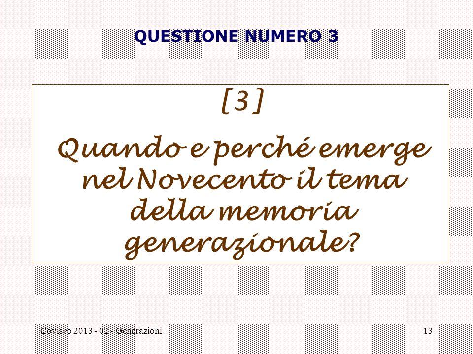 QUESTIONE NUMERO 3 [3] Quando e perché emerge nel Novecento il tema della memoria generazionale.